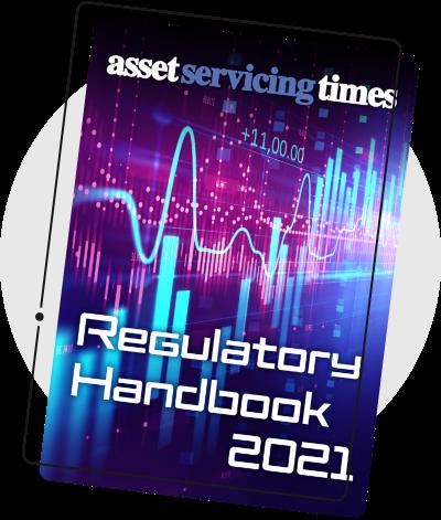 Asset Servicing Times Regulatory Handbook 2021